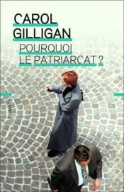Pourquoi le patriarcat ? - Couverture - Format classique