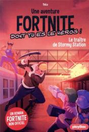 Une aventure Fortnite dont tu es le héros ! t.4 ; le traitre de Stormy Station - Couverture - Format classique