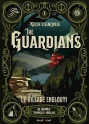 The Guardians T.1 ; le village englouti - Couverture - Format classique