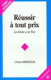 Reussir A Tout Prix ; La Triche A La Fac - Couverture - Format classique