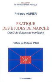 Pratique des études de marché ; outils du diagnostic marketing et du suivi des marchés - Intérieur - Format classique