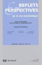 Reflets et perspectives de la vie économique N.2005/4 ; villes et teritoires face aux défis de la mondialisation ; l'industrie télévisuelle - Intérieur - Format classique