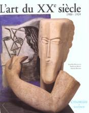 L'art du xxe siecle, 1900-1939 - Couverture - Format classique