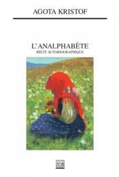 L'analphabète : récit autobiographique - Couverture - Format classique