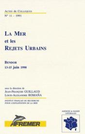 La mer et les rejets urbains [colloque,] bendor, 13-15 juin 1990] - Couverture - Format classique