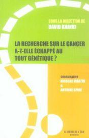 Recherche sur le cancer a-t-elle echappe au tout geneti - Intérieur - Format classique