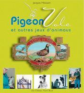 Pigeon vole et autres jeux d'animaux - Intérieur - Format classique