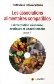 Les associations alimentaires compatibles t.1 - Couverture - Format classique