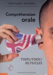 Compréhension orale ; TOEFL, TOEIC, IELTS, CLES - Couverture - Format classique