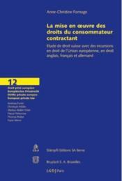 La mise en oeuvre des droits du consommateur contractant - Couverture - Format classique
