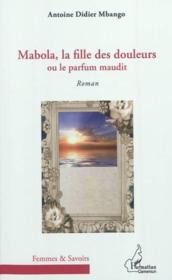 Mabola ; la fille des douleurs - Couverture - Format classique