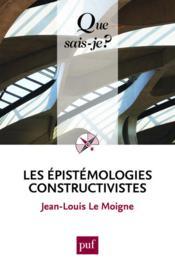 Les epistémologies constructivistes (4e édition) - Couverture - Format classique