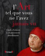 telecharger L'Art Tel Que Vous Ne L'Avez Jamais Vu livre PDF en ligne gratuit