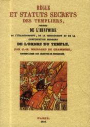 Regle et statuts secrets des templiers - Couverture - Format classique