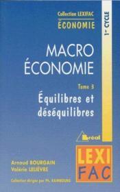 Macroéconomie t.3 ; équilibres et déséquilibres - Couverture - Format classique