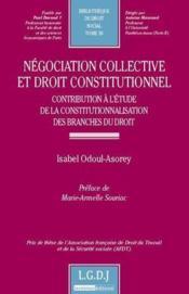 Négociation collective et droit constitutionnel ; contribution à l'étude de la constitutionnalisation des branches du droit - Couverture - Format classique
