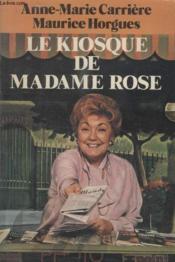 Le Kiosque De Madame Rose. - Couverture - Format classique