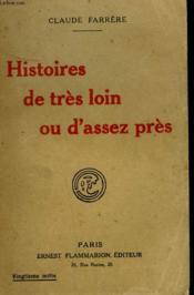Histoires De Tres Loin Ou D'Assez Pres. - Couverture - Format classique