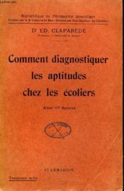 Comment Diagnostiquer Les Aptitudes Chez Les Ecoliers. Collection : Bibliotheque De Philosophie Scientifique. - Couverture - Format classique