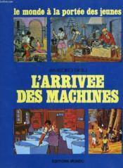 L'Arrivee Des Machines - Couverture - Format classique