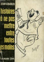 Histoires A Ne Pas Mettre Entre Toutes Les Mains. - Couverture - Format classique