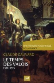 Le temps des Valois : 1328-1515 - Couverture - Format classique