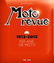 Moto revue ; 100 ans de moto ; 1913-2013 - Couverture - Format classique