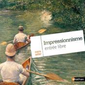 Impressionnisme ; entrée libre - Couverture - Format classique
