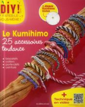 Le kumihimo ; 25 accessoires tendance ; bracelets, colliers, porte cléfs, ceinture - Couverture - Format classique