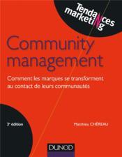 Community management ; comment faire des communautés web les meilleures alliées des marques - Couverture - Format classique