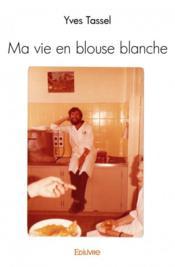 Ma vie en blouse blanche - Couverture - Format classique