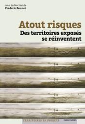 Atout risques ; des territoires exposés se réinventent - Couverture - Format classique