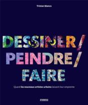 Dessiner / peindre / faire - Couverture - Format classique