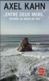 Entre deux mers ; voyage au bout de soi - Couverture - Format classique