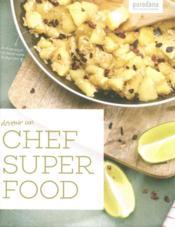 Devenir un super food chef : des shakes simples et des bonnes recettes avec les superfood - Couverture - Format classique