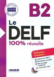Le DELF - 100% réussite ; nouveau delf B2 (édition 2016) - Couverture - Format classique