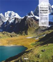Les plus beaux treks du monde ; 24 nouvelles destinations - Couverture - Format classique