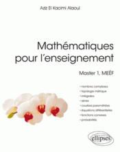 Mathématiques pour l'enseignement ; master 1, meéf - Couverture - Format classique