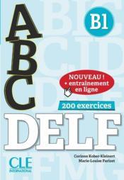 ABC DELF ; B1 ; 200 exercices + corrigés - Couverture - Format classique
