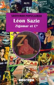 Léon Sazie ; Zigomar et Cie. ; lectures populaires - Couverture - Format classique
