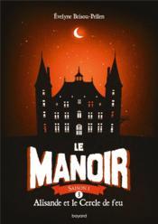 Le manoir - saison 1 T.3 ; Alisande et le cercle de feu - Couverture - Format classique