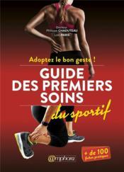 Guide des premiers soins du sportif ; adoptez le bon geste ! - Couverture - Format classique