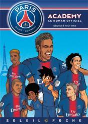 Paris Saint-Germain Academy ; le roman offciel T.10 ; gagner à tout prix - Couverture - Format classique