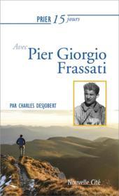 Prier 15 jours avec... T.180 ; Pier Giorgio Frassati - Couverture - Format classique