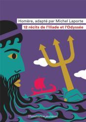 12 récits de l'Iliade et l'Odyssee - Couverture - Format classique