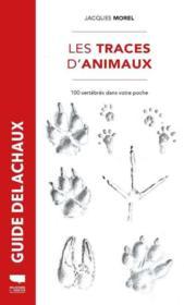 Traces d'animaux ; 100 vertébrés dans votre poche - Couverture - Format classique