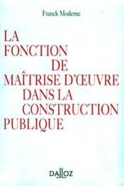 La fonction de maîtrise d'oeuvre dans la construction publique - Couverture - Format classique