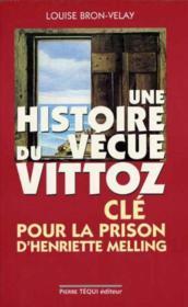 Une histoire vecue du vittoz -cle pour la prison - Couverture - Format classique