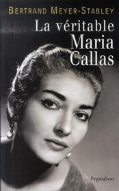 LA VERITABLE ; la véritable Maria Callas - Intérieur - Format classique