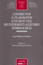 Contribution à l'élaboration d'un droit civil des événements aléatoires dommageables - Couverture - Format classique